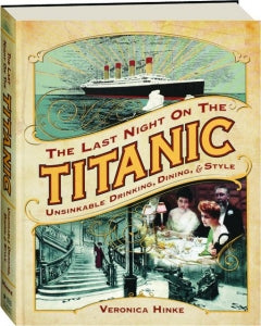 THE LAST NIGHT ON THE TITANIC BY: VERONICA HINKE
