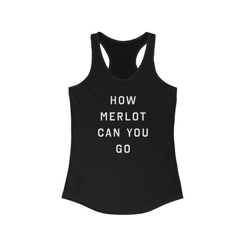 How Merlot Can You Go - Basic Betch Tees