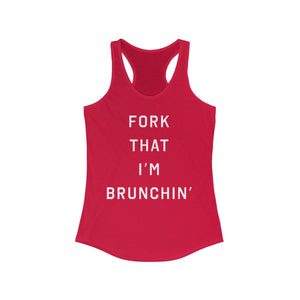 Fork That I'm Brunchin' - Basic Betch Tees