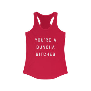 Buncha Bitches - Basic Betch Tees