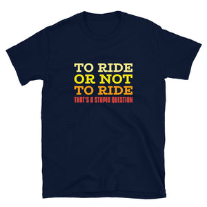 To Ride or Not to Ride - Biker T-Shirt - Blue, City Radical, Biker Store