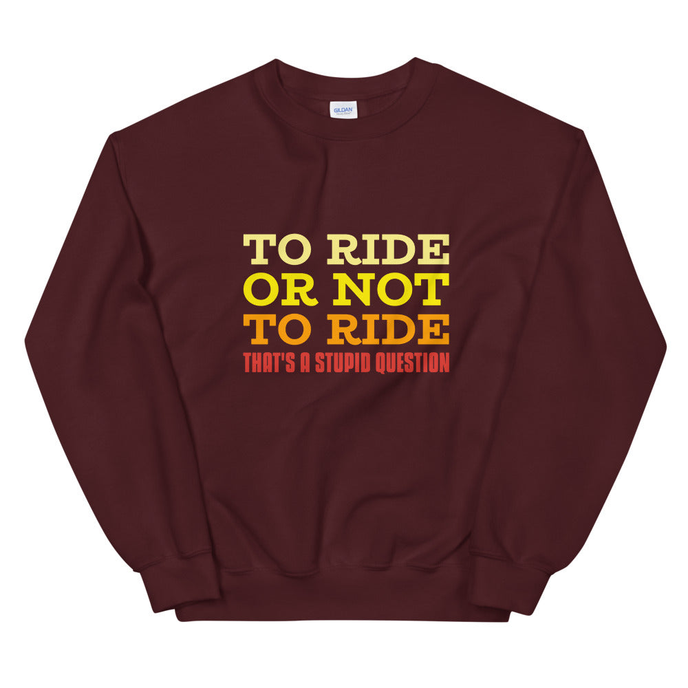 To Ride or Not to Ride - Biker Sweatshirt - Maroon, City Radical, Biker Store