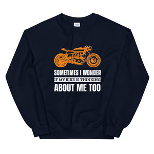 Sometimes I Wonder if My Bike is Thinking About Me - Biker Sweatshirt - Blue, City Radical, Biker Store