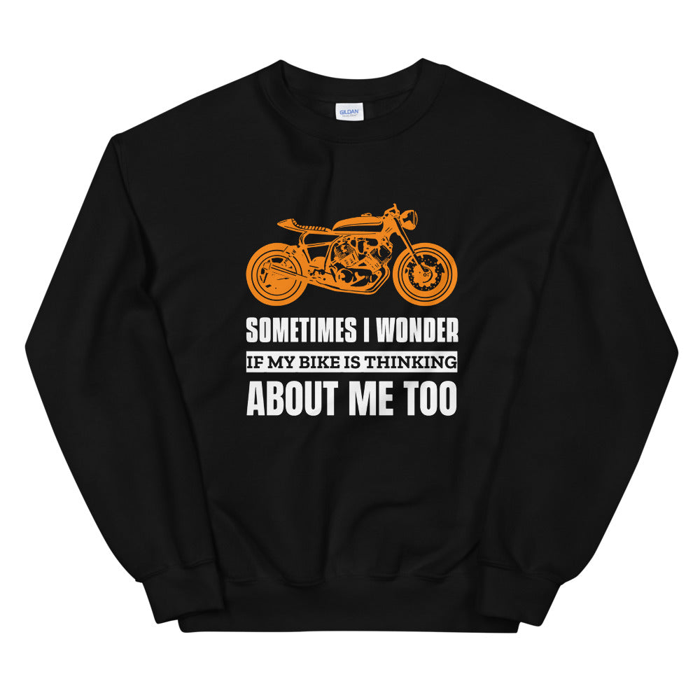 Sometimes I Wonder if My Bike is Thinking About Me - Biker Sweatshirt - Black, City Radical, Biker Store