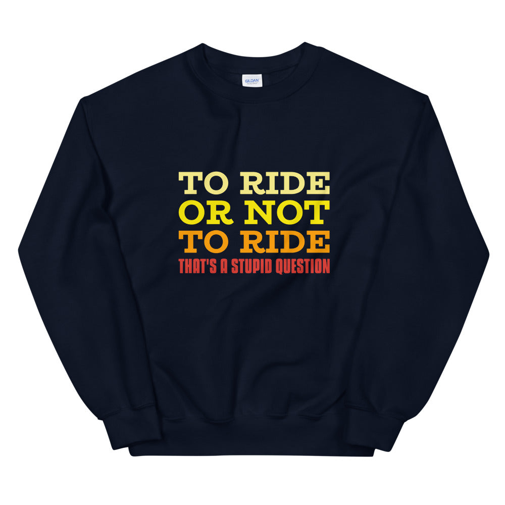 To Ride or Not to Ride - Biker Sweatshirt - Blue, City Radical, Biker Store