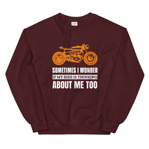 Sometimes I Wonder if My Bike is Thinking About Me - Biker Sweatshirt - Maroon, City Radical, Biker Store