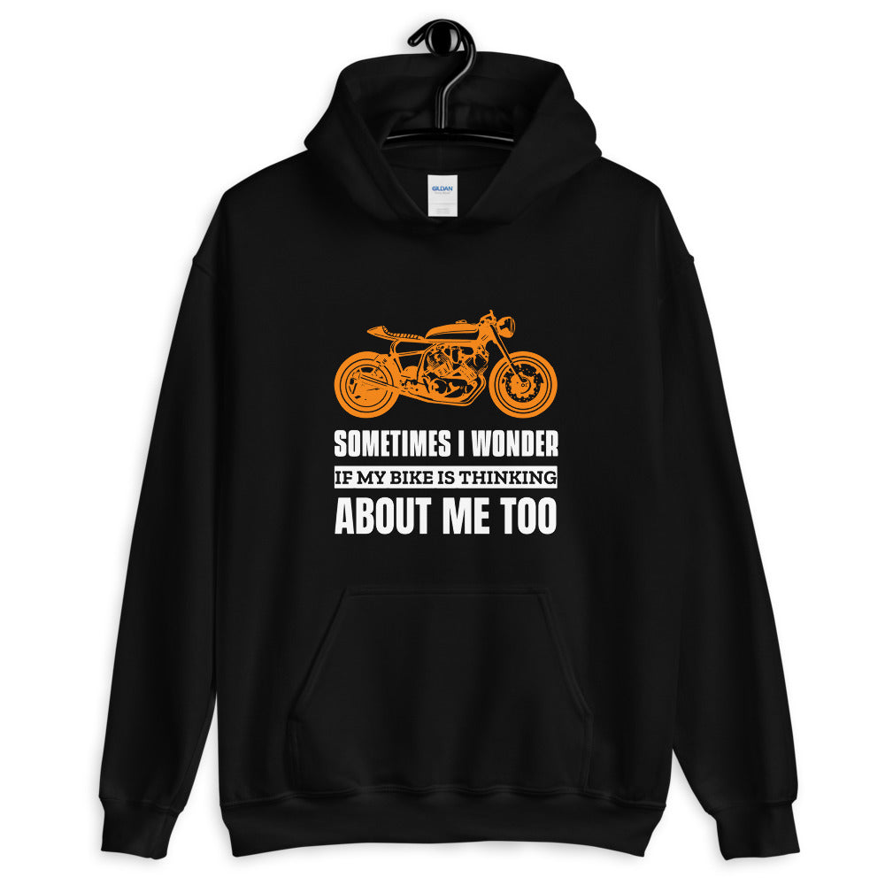 Sometimes I Wonder if My Bike is Thinking About Me - Biker Hoodie - Black, City Radical, Biker Store