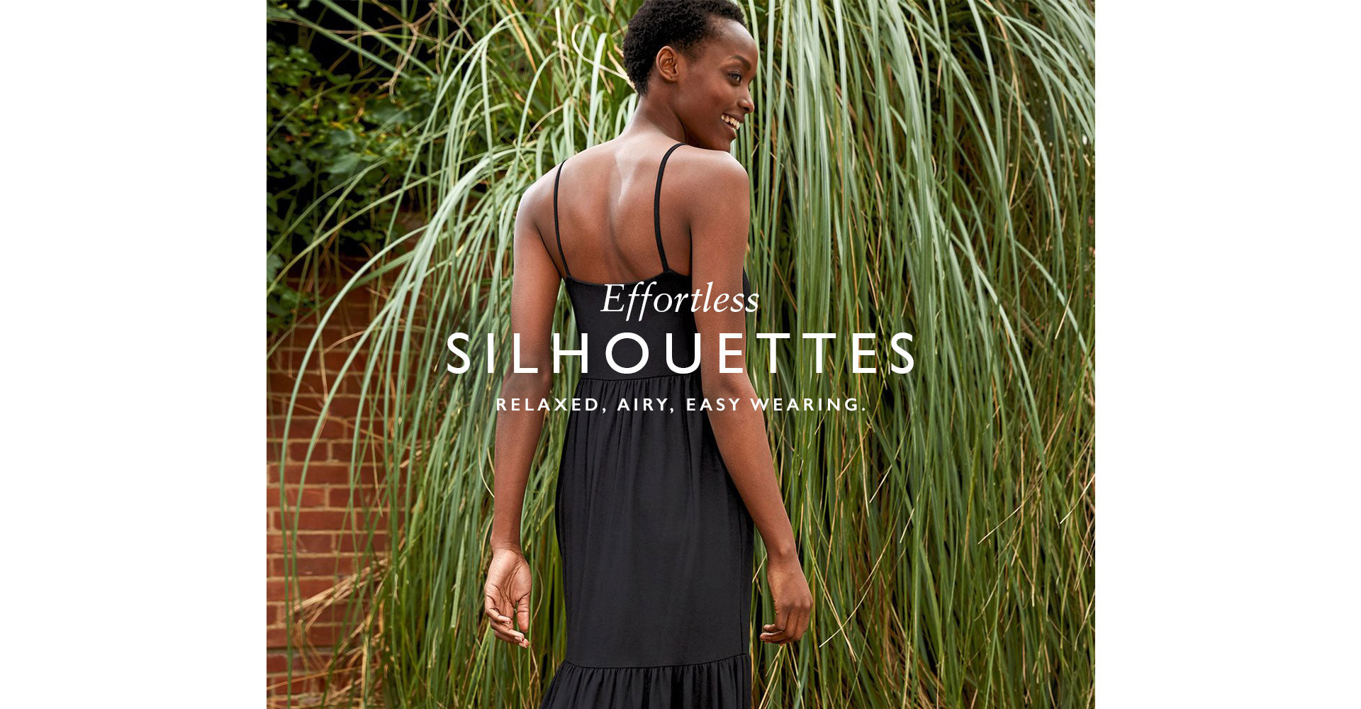 Effortless silhouettes