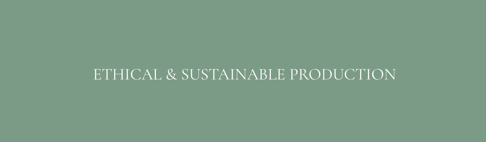 Ethical & Sustainable Production