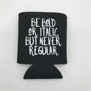 Be Bold Can Cover