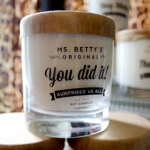 "ms betty's ""you did it"" candle"