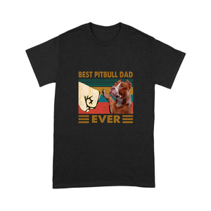 Best Pitbull Dad Ever T shirt