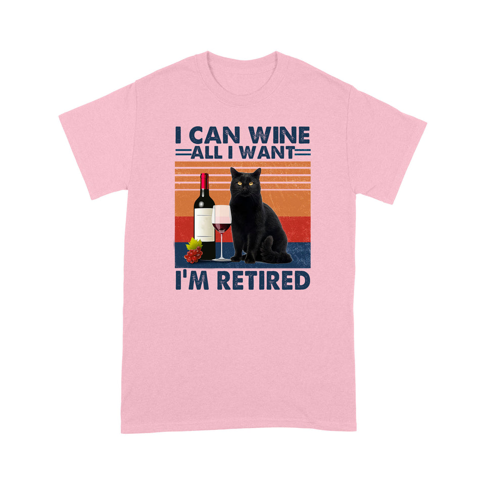 I Can Wine All I Want I'm Retired Black Cat T Shirt Funny