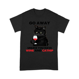 Go Away Unless You Have Wine And Catnip Cat T Shirt Funny