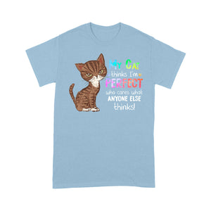 My Tuxedo Cat Thinks I'm Perfect Crayon T Shirt Funny