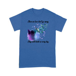 Those We Love Don't Go Away Siamese  Cat T Shirt