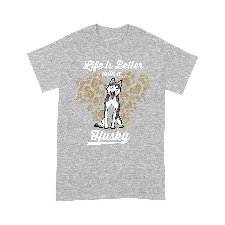 Life Is Better With A Husky T shirt