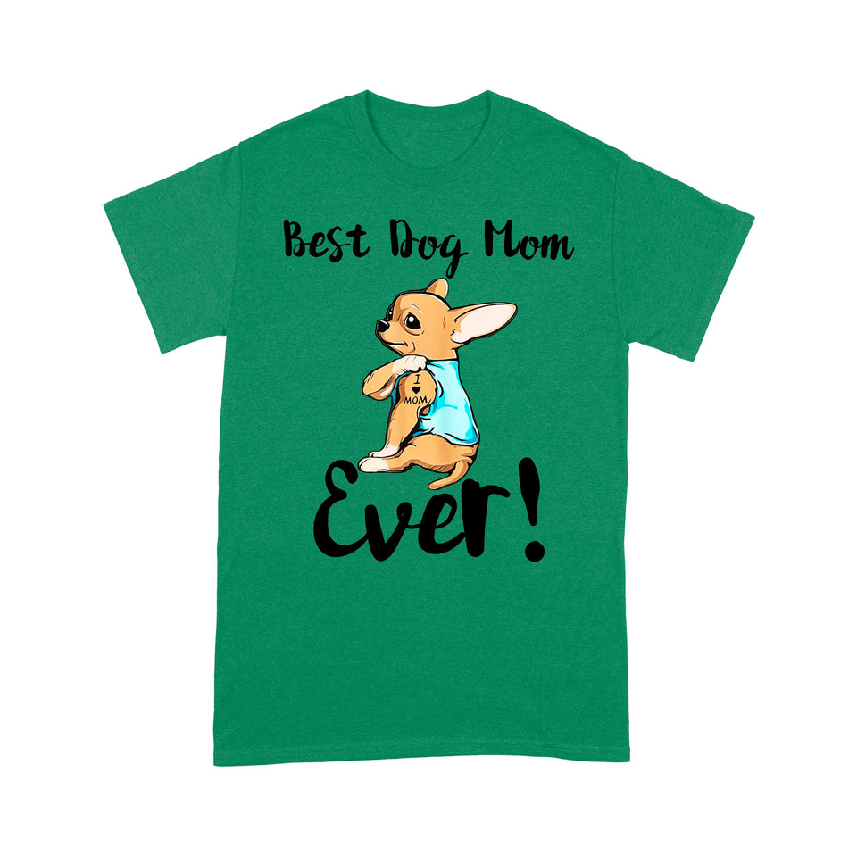Chihuahua Best Dog Mom Ever T shirt