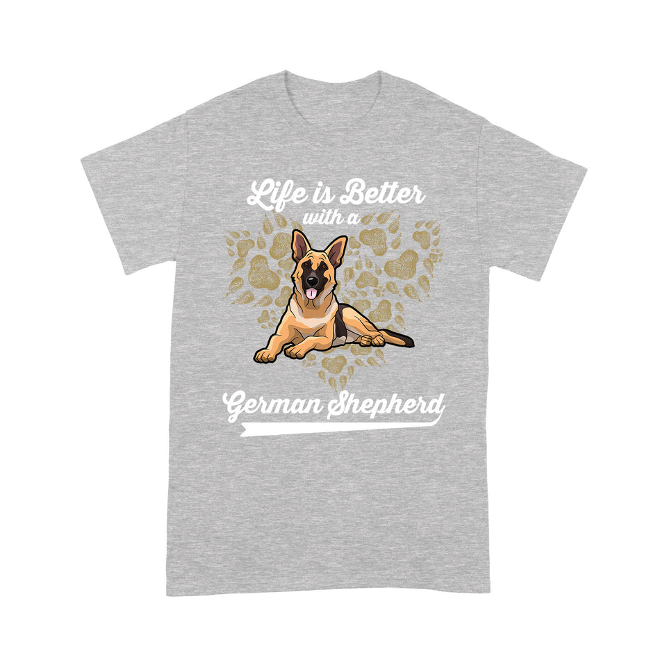 Life Is Better With A German Shepherd T shirt