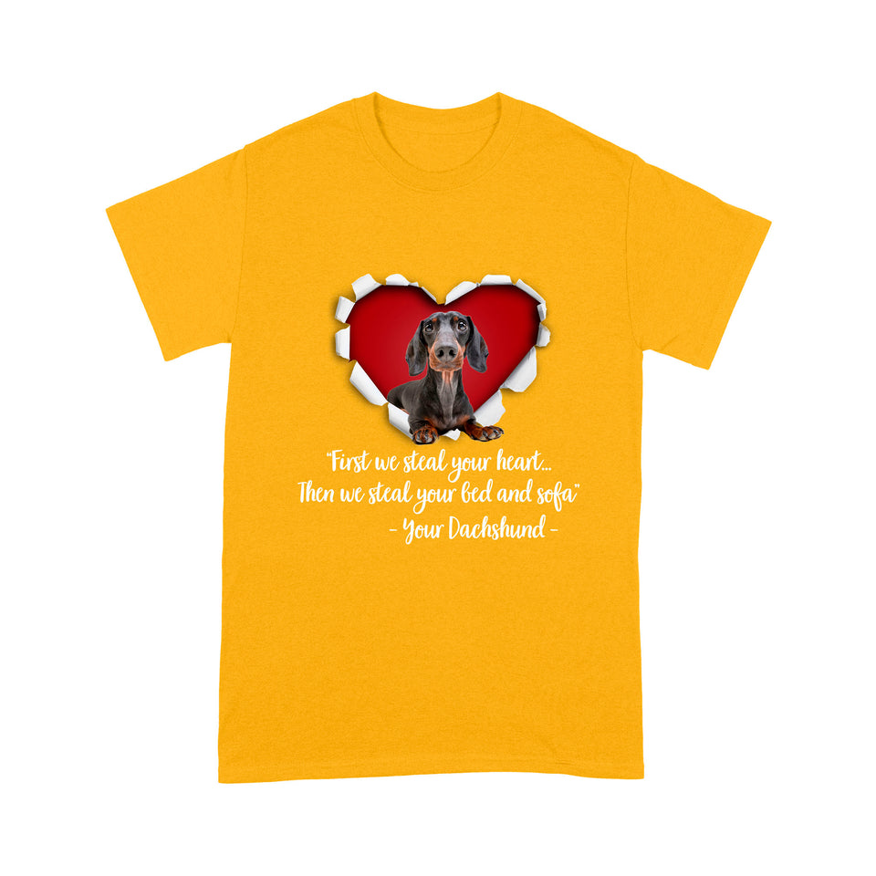 Dachshund First We Steal Your Heart Then We Steal Your Bed And Sofa T shirt