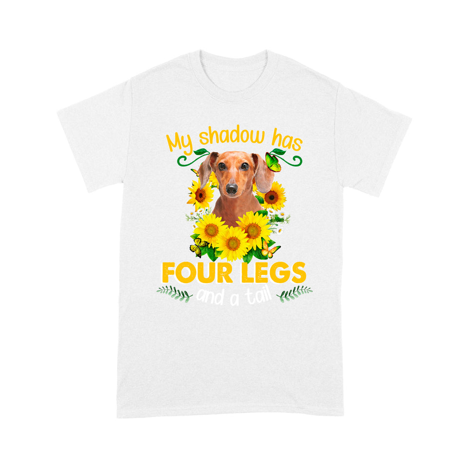 Dachshund My Shadow Has Four Legs And A Tail T shirt