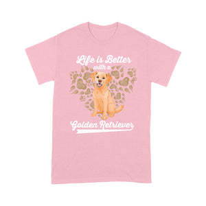 Life Is Better With A Golden Retriever T shirt