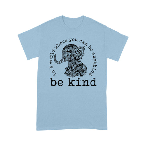 Elephant Be Kind T Shirt