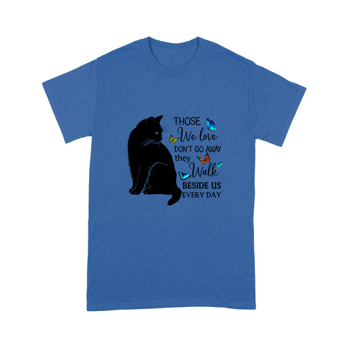 Those We Love Don't Go Away Cat T Shirt Lovely