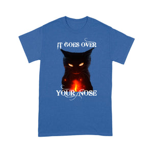 It Goes Over Your Nose Cat T Shirt