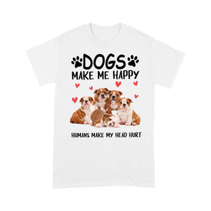 Bulldog Dogs Make Me Happy Print T shirt