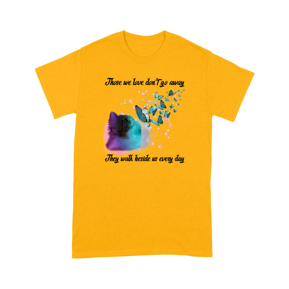 Those We Love Don't Go Away Persian Cat T Shirt