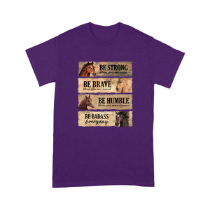 Be Strong Be Brave Be Happy Be Badas Horse T shirt