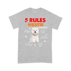 Westie 5 Rules For Dog Owners T shirt