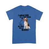 I Asked God For A True Friend So He Sent Me A Beagle T shirt