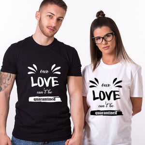 Valentine Our Love Can't Be Quarantined T Shirt