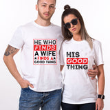 Valentine He Who Finds A Wife Finds A Good Thing T Shirt