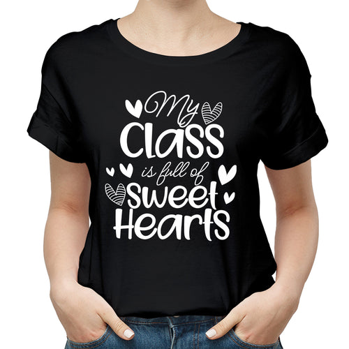Valentine My Class Is Full Of Sweet Hearts T Shirt
