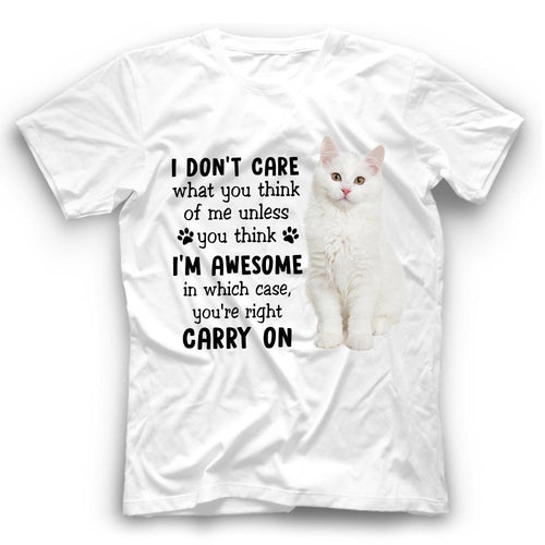 I Don't Care What You Think White Cat T Shirt Funny