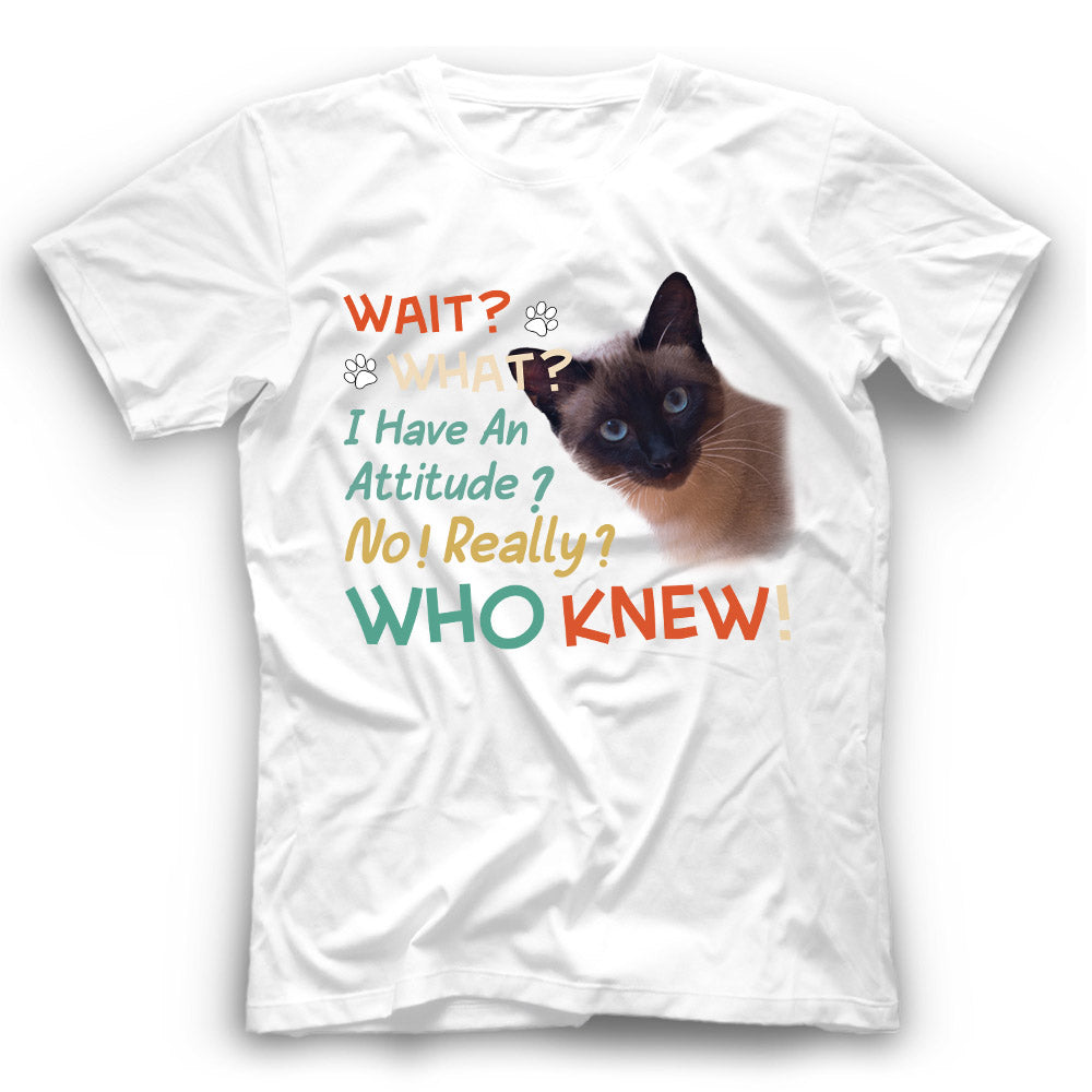 I Have An Attitude Siamese Cat T Shirt Funny