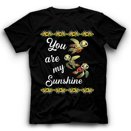 You Are My Sunshine Squirt Turtle T Shirt Funny