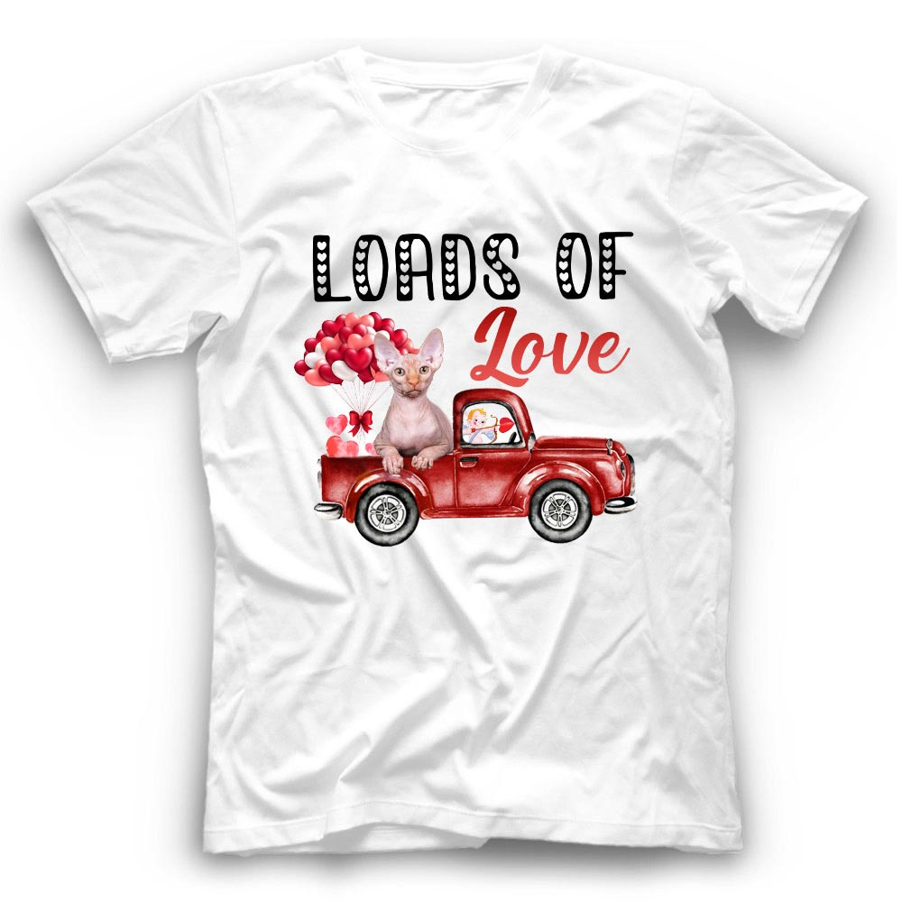 Valentine Loads Of Love Truck Sphynx Cat Tshirt Funny