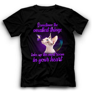 Sometimes The Smallest Things Take Up The Most Room In Your Heart Sphynx Cat Tshirt Lovely