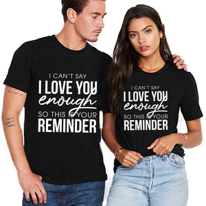 Valentine I Can't Say I Love You Enough T Shirt