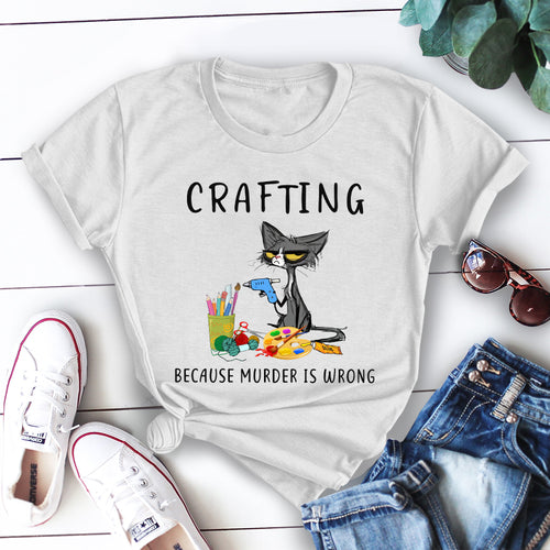 Crafting Because Murder Is Wrong Funny Cat Shirts Cats T Shirt Tee Graphic Design