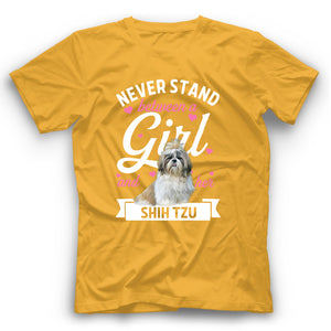 Shih Tzu Never Stand Between A Girl And Her Dog T shirt