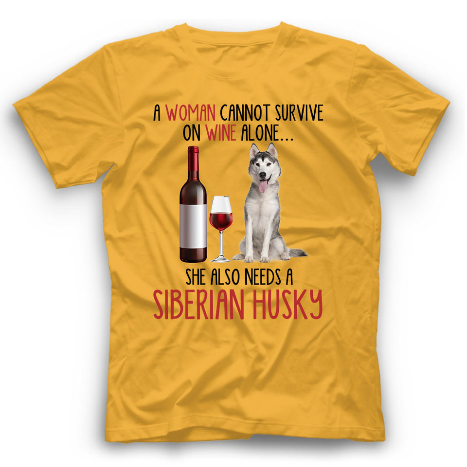 Siberian Husky A Woman Cannot Survive On Wine Alone T shirt
