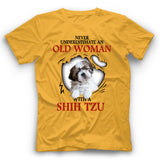 Shih Tzu Never Underestimate An Old Woman With A Dog T shirt