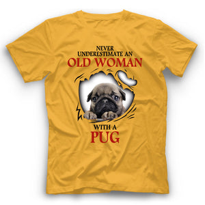 Pug Never Underestimate An Old Woman With A Dog T shirt
