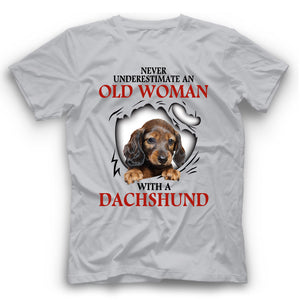 Dachshund Never Underestimate An Old Woman With A Dog T shirt