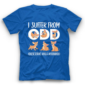 Chihuahua I Suffer From ODD Obsessive Dogs Disorder T shirt
